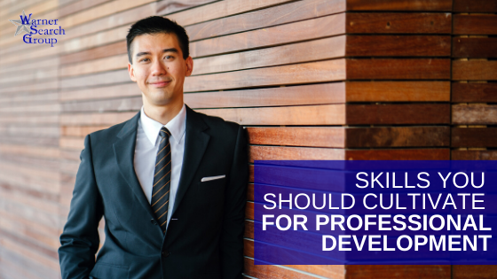 Skills you should cultivate for professional development