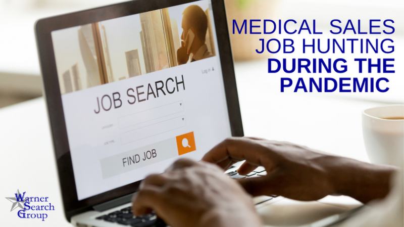 Medical Sales Job Hunting During the Pandemic